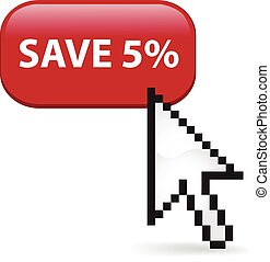 Save Five Percent Click - Save five percent button with a...