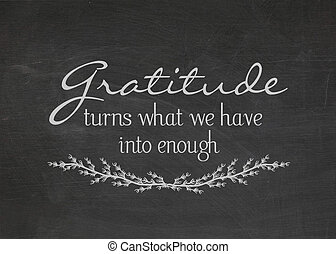 gratitude quote on blackboard - Gratitude quote on a dusty...