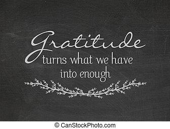 gratitude quote on blackboard - Gratitude quote on a dusty...