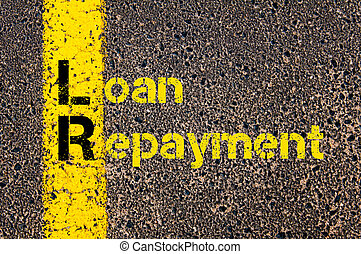Business Acronym LR as Loan Repayment - Concept image of...