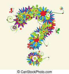 Question mark. Floral design. See also signs in my gallery