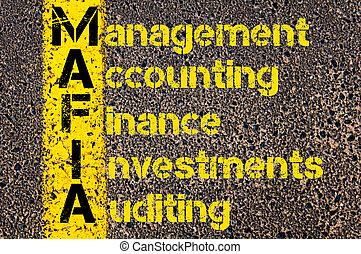 Business Acronym MAFIA as Management Accounting Finance Investments And Auditing