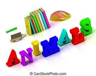 ANIMALS - inscription bright volume letter and textbooks and...