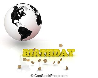 BIRTHDAY- bright color letters, black and white Earth on a...