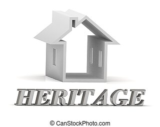 HERITAGE- inscription of silver letters and white house on...