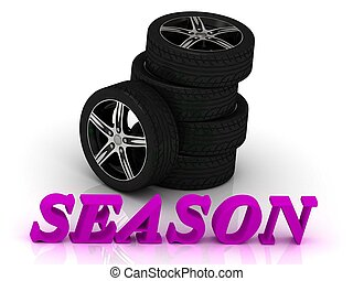 SEASON- bright letters and rims mashine black wheels on a...