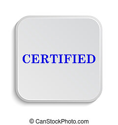 Certified icon. Internet button on white background.
