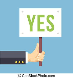 Hands holds sign with YES word Vote, positive reaction,...
