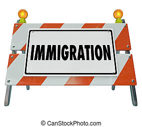 Immigration Word Barricade Sign Refugee Crisis Emergency -...