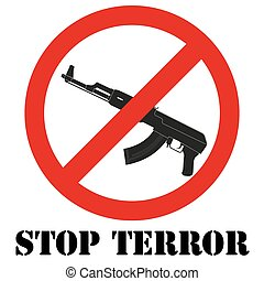 Sign with gun and symbol Stop terrorism Graphic symbol...