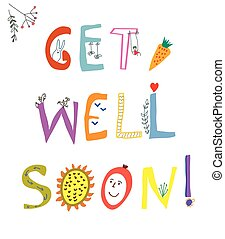 Get well soon card with funny lettering and flowers - vector...