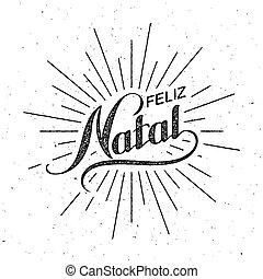 Feliz Natal. Merry Christmas. Holiday Vector Illustration....