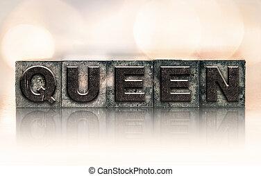 """Queen Concept Vintage Letterpress Type - The word """"QUEEN""""..."""