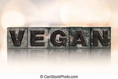 Vegan Concept Vintage Letterpress Type - The word VEGAN...