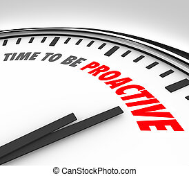 Time to Be Proactive Words Clock Attitude Ambition Success