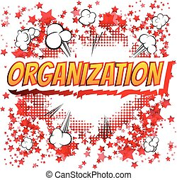 Organization - Comic book style word on comic book abstract...