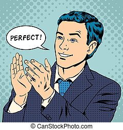 Man applauds and says perfect. Vector illustration in pop...