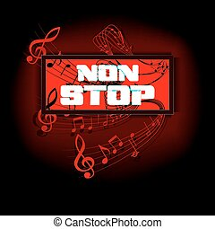 sign that says non-stop musical notes - Vector glowing...