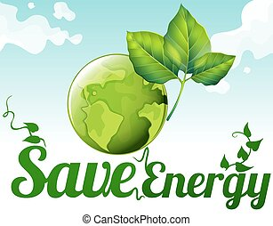 Save energy with earth and green leaves