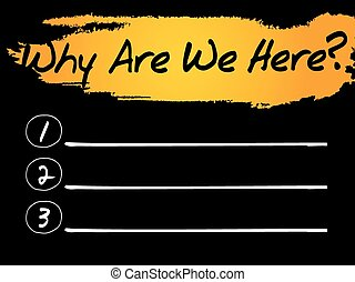 Why Are We Here Blank List, vector concept background