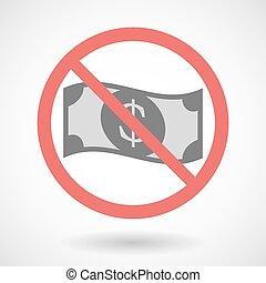 Forbidden vector signal with a dollar bank note -...