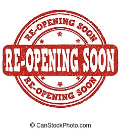 Re-opening soon stamp - Re-opening soon grunge rubber stamp...