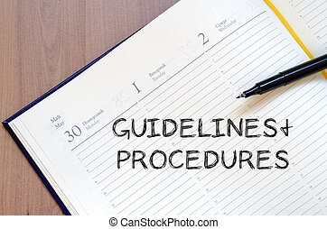 Guidelines and procedures write on notebook - Guidelines and...