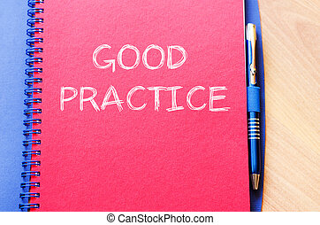 Good practice write on notebook - Good practice text concept...
