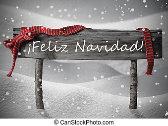 Sign Feliz Navidad Means Merry Christmas,Snow, Snowfalkes -...