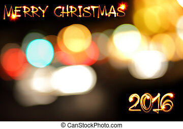Merry Chrtistmas 2016 text painted by light and degocused...
