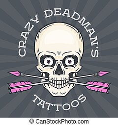 Tattoo parlor logo template. Hipster skull with crossed arrows.  Cool poster design. Apparel shop label.
