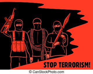 Stop terrorism poster - Armed terrorist fighters surrounded...