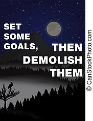 Motivational poster - Set some goals, then demolish them...