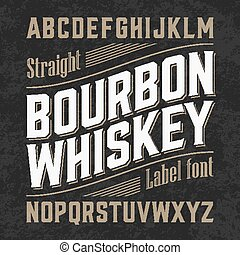 Bourbon whiskey label font with sample design. Ideal for any...