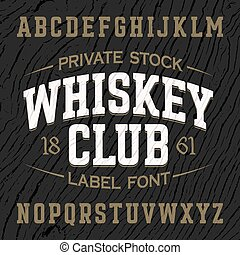 Whiskey Club vintage style font - Whiskey Club vintage style...