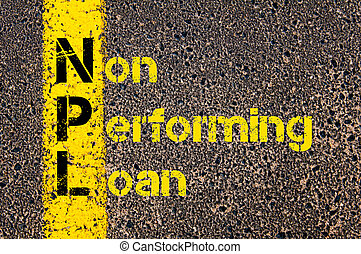 Business Acronym NPL as Non Performing Loan - Concept image...