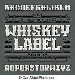 Finest quality whiskey label font with sample design