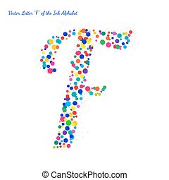 Vector Letter F from Bright Color Ink Blots with Splashes
