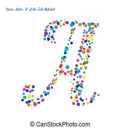 Vector Letter A from Bright Color Ink Blots with Splashes
