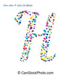 Vector Letter H from Bright Color Ink Blots with Splashes