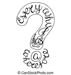 Vector lettering. - Every why has a wherefore-handdrawn...