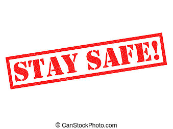 STAY SAFE! red Rubber Stamp over a white background.