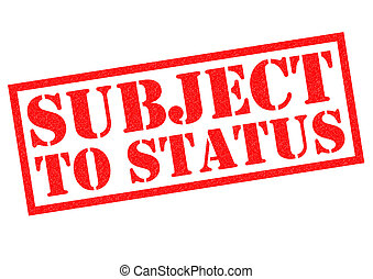 SUBJECT TO STATUS red Rubber Stamp over a white background