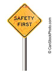 Traffic Sign - Safety First - vector Traffic Sign - Safety...