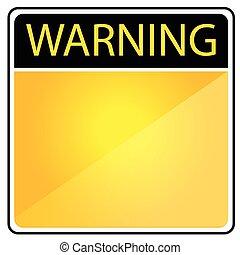 Warning Sign - Vector Warning Sign