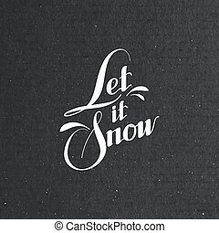 Let It Snow. Vector Illustration
