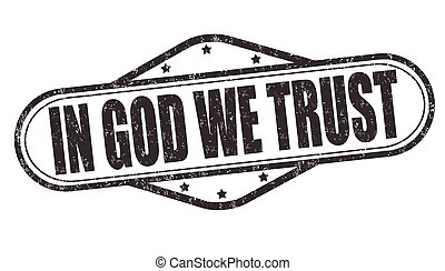 In God we trust stamp - In God we trust grunge rubber stamp...