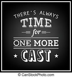 Quote Typographical Background - There is always time for...