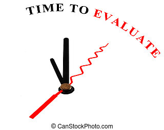 The words Time to Evaluate on clock - The words Time to...