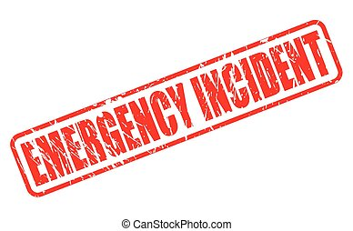 EMERGENCY INCIDENT red stamp text on white